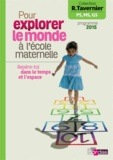 Raymond Tavernier - Pour explorer le monde à l'école maternelle - Repère-toi dans le temps et l'espace.