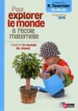 Raymond Tavernier - Pour explorer le monde à l'école maternelle - Explore le monde du vivant.