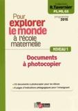Raymond Tavernier - Pour explorer le monde à l'école maternelle - Documents à photocopier Niveau 1.