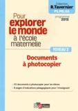 Raymond Tavernier - Pour explorer le monde à l'école maternelle - Documents à photocopier Niveau 2.