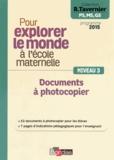 Raymond Tavernier - Pour explorer le monde à l'école maternelle - Documents à photocopier Niveau 3.