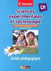 Raymond Tavernier - Sciences expérimentales et technologie CM - Guide pédagogique, programme 2008 conforme aux progressions 2012.