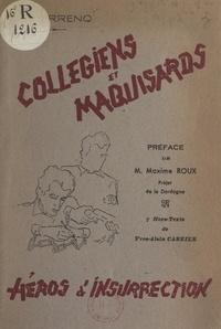 Raymond Terrenq et Yves-Alain Carrier - Collégiens et maquisards, héros d'insurrection - Livre d'or du collège La Boëtie de Sarlat.