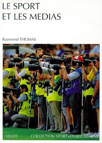 Raymond Thomas - Le sport et les médias.