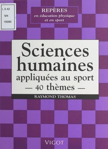 Sciences humaines appliquées au sport. 40 thèmes