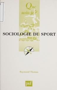 Raymond Thomas - Sociologie du sport.