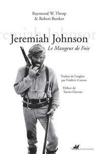 Raymond Thorp et Robert Bunker - Jeremiah Johnson - Le mangeur de foie.