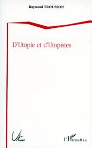 Raymond Trousson - D'utopie et d'utopistes.
