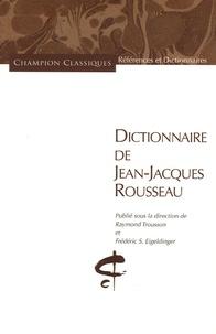 Raymond Trousson et Frédéric-S Eigeldinger - Dictionnaire de Jean-Jacques Rousseau.