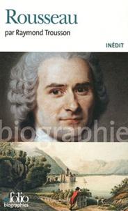 Jean-Jacques Rousseau - Raymond Trousson |
