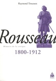 Raymond Trousson - Rousseau 1800-1912.