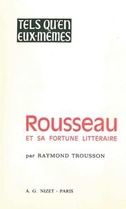 Raymond Trousson - Rousseau et sa fortune littéraire.