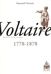Raymond Trousson - Voltaire 1778-1878.