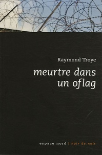 Raymond Troye - Meurtre dans un Oflag.