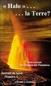 Raymond Trudeau - HALO... LA TERRE ? Thème principal Les Changements Planétaires, Journal de bord numéro 6.