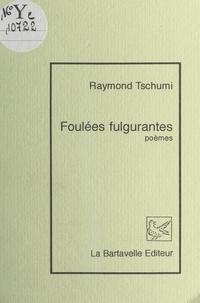 Raymond Tschumi - Foulées fulgurantes.