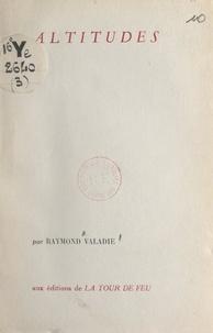 Raymond Valadié - Altitudes.