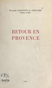 Raymond Vallentin du Cheylard - Retour en Provence.
