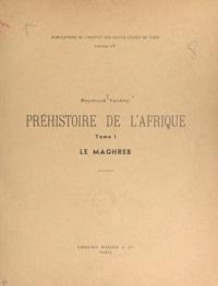 Raymond Vaufrey - Préhistoire de l'Afrique (1) - Le Maghreb.