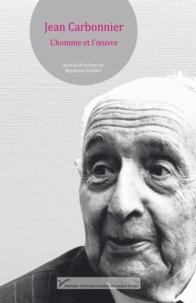 Raymond Verdier - Jean Carbonnier - L'homme et l'oeuvre.