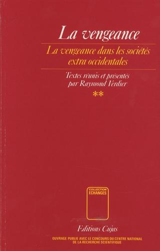 Raymond Verdier - La vengeance - Etudes d'ethnologie, d'histoire et de philosophie Volume 2, Vengeance et pouvoir dans quelques sociétés extra-occidentales.
