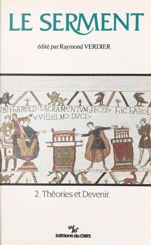 Le serment (2) : Théories et devenir