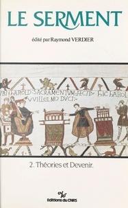 Raymond Verdier - Le serment (2) : Théories et devenir.