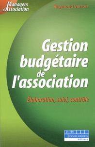 Raymond Verron - Gestion budgétaire de l'association - Elaboration, suivi, contrôle.