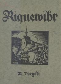 Raymond Voegeli - Riquewihr - Son histoire, ses institutions, ses monuments.