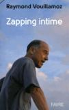 Raymond Vouillamoz - Zapping intime.