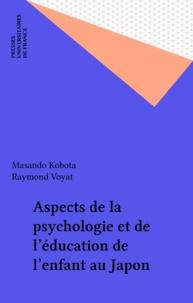 Raymond Voyat et M Kubota - Aspects de la psychologie et de l'éducation de l'enfant au Japon.