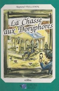 Raymond Vuillemin et Pascal Chipot - La chasse aux doryphores.