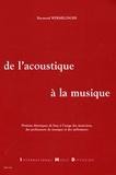 Raymond Wermelinger - De l'acoustique à la musique - Notions théoriques de base à l'usage des musiciens, des professeurs de musique et des mélomanes.