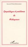 Raymond-William Rabemananjara - Géopolitique et problèmes de Madagascar.