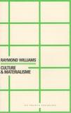 Raymond Williams - Culture & matérialisme.