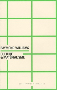 Raymond Williams - Culture & matérialisme.