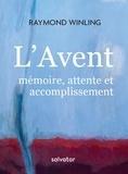 Raymond Winling - L'Avent - Mémoire, attente et accomplissement.