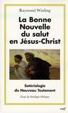 Raymond Winling - La Bonne Nouvelle du salut en Jésus-Christ - Sotériologie du Nouveau Testament.