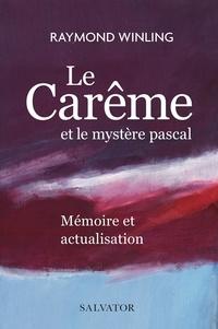 Raymond Winling - Le Carême et le mystère pascal - Mémoire et actualisation.