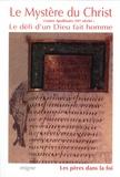 Raymond Winling - Le Mystère du Christ - Contre Apollinaire (IVe siècle), le défi d'un Dieu fait homme.