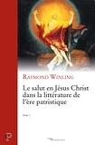 Raymond Winling - Le salut en Jésus Christ dans la littérature de l'ère patristique - Tome 1.