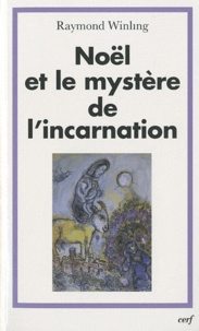 Raymond Winling - Noël et le mystère de l'incarnation.