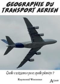Raymond Woessner - La crise du transport aérien - Vers une autre planète ?.