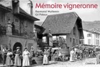 Raymond Wuillemin et Gil Pidoux - Mémoire vigneronne.