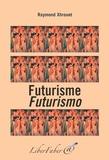 Raymond Xhrouet - Futurisme/Futurismo.