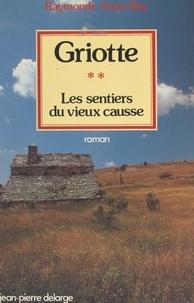 Raymonde Anna Rey - Les sentiers du vieux Causse (2). Griotte.