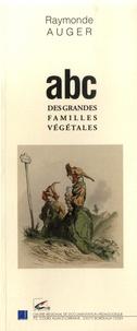 Raymonde Auger - ABC des grandes familles végétales.