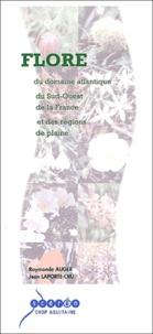 Raymonde Auger et Jean Laporte-Cru - Flore du domaine atlantique du Sud-Ouest de la France et des régions de plaines.