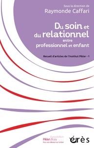 Raymonde Caffari - Du soin et du relationnel entre professionnel et enfant - Recueil d'articles de l'Institut Pikler - 1.