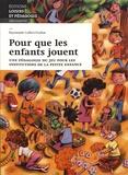 Raymonde Caffari-Viallon - Pour que les enfants jouent - Une pédagogie du jeu pour les institutions de la petite enfance.